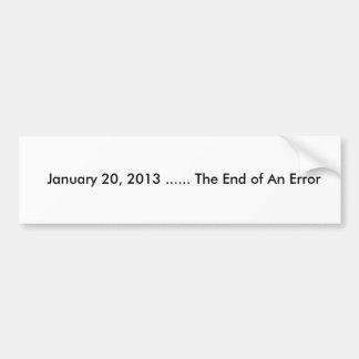 Obama - End of An Error Bumper Stickers