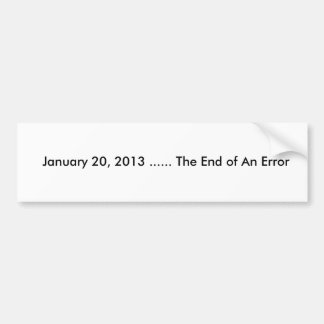 Obama - End of An Error Bumper Sticker