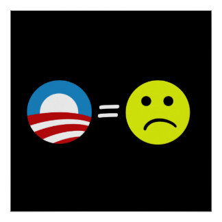 Obama Equals Frowns Poster