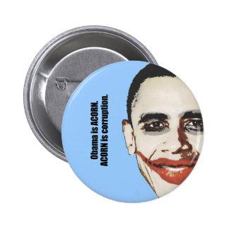 Obama es BELLOTA. La BELLOTA es corrupción Pin Redondo 5 Cm