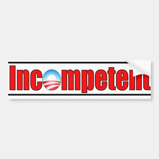 Obama es incompetente pegatina de parachoque