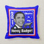 Obama es mi tejón de miel cojin
