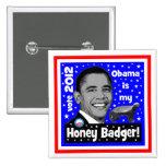 Obama es mi tejón de miel pins