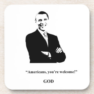 Obama Fans' Prayers Are Answered! Drink Coaster