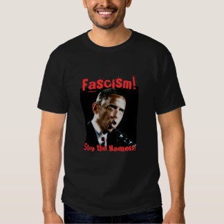 Obama, Fascism!, Stop the Madness! T Shirt
