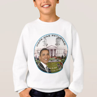 Obama FDR JFK Hope Has Returned Jan 20, 2009 Sweatshirt