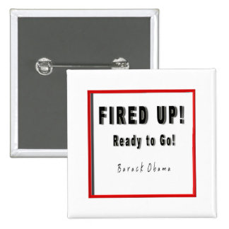 OBAMA FIRED UP READY TO GO B/W/R SQUARE PINBACK BUTTON