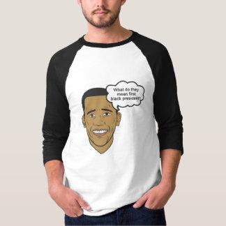 Obama first black president T-Shirt