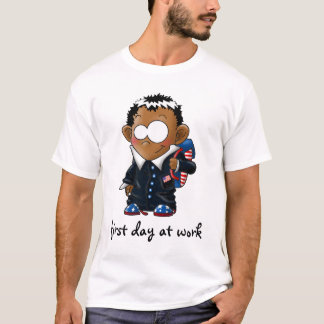 Obama first day at work T-Shirt