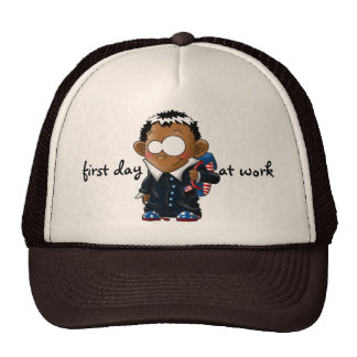 Obama  first day at work trucker hat