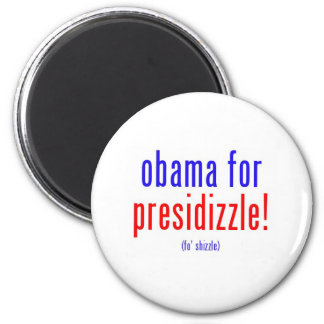 Obama for presidizzle fridge magnet