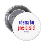 Obama for presidizzle pin