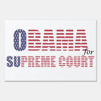 Obama for Supreme Court Yard Sign