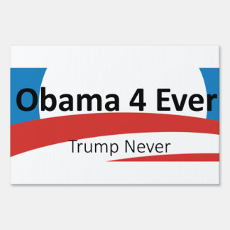 Obama Forever Never Trump Protest Yard Sign