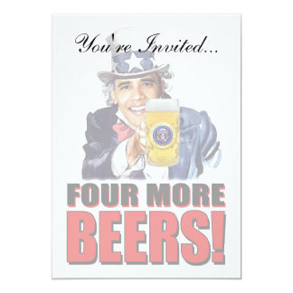 Obama - Four More Beers 5x7 Paper Invitation Card