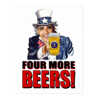 Obama - Four More Beers Postcard