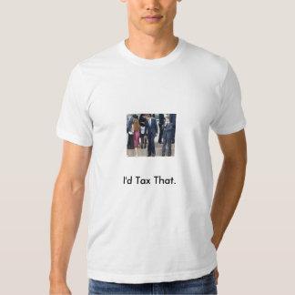 obama g8, I'd Tax That. joker democrat republican Tshirts