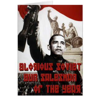 Obama Glorious Soviet Gun Salesman of the Year Greeting Card