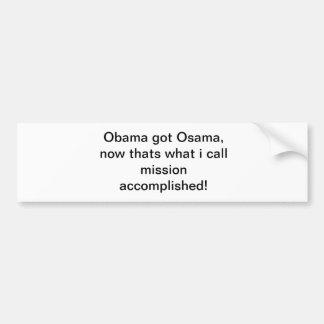 Obama got Osama Car Bumper Sticker