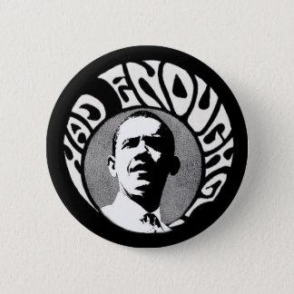 Obama Had Enough? pinback Button
