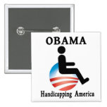 Obama Handicapping America Pinback Buttons