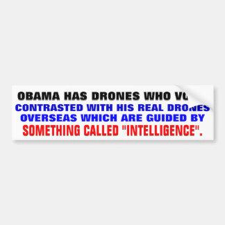 Obama has drones who vote bumper sticker