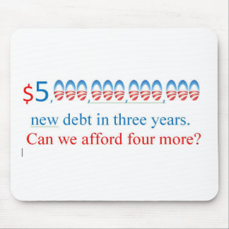 obama has too much debt,  can we afford more? mouse pad