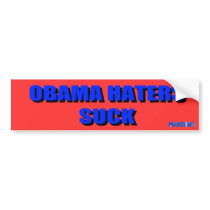 Obama Haters Suck Bumper Sticker