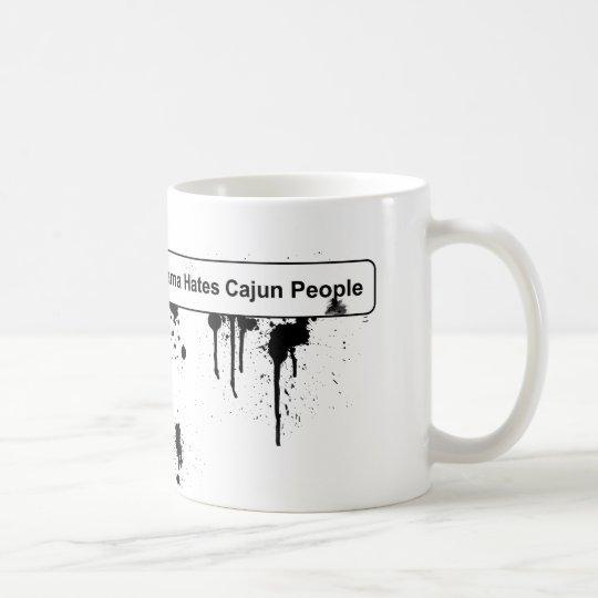 Obama Hates Cajun People - BP Oil Spill Coffee Mug