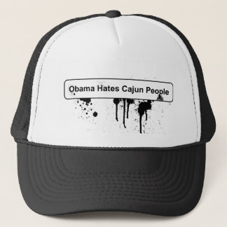 Obama Hates Cajun People - BP Oil Spill Trucker Hat