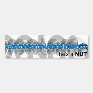 Obama: he's a NUT! Bumper Sticker