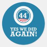 Obama - hicimos sí OTRA VEZ Pegatina Redonda
