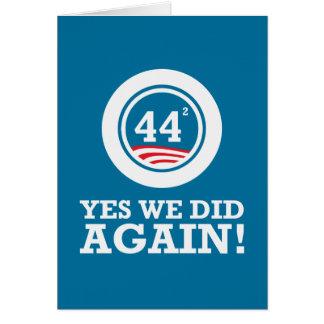 Obama - hicimos sí OTRA VEZ Tarjeta De Felicitación