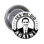 Obama hicimos sí otra vez V1 BW Pin