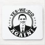 Obama hicimos sí otra vez V1 BW Tapete De Ratón