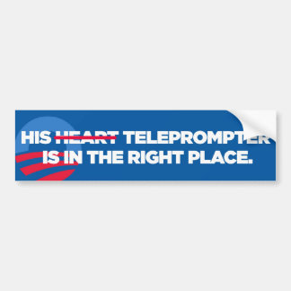 Obama His Teleprompter's In The Right Place bumper Bumper Sticker