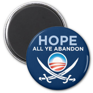 Obama-Hope-All-Ye-Abandon-button 2 Inch Round Magnet