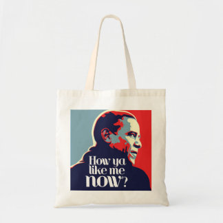 Obama: How Ya Like Me Now Tote Bag