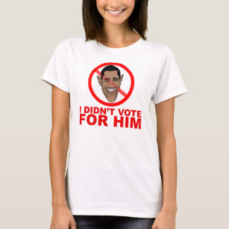 Obama: I didn't vote for HIM T-Shirt