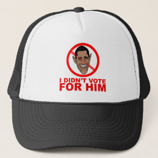 Obama: I didn't vote for HIM Trucker Hat