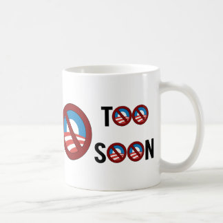 "Obama I said ""I Love You"" Too Soon Coffee Mugs"