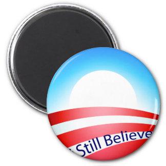 Obama - I still Believe 2 Inch Round Magnet