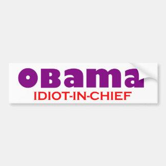 ¡Obama - IDIOTA - IN-CHIEF! Pegatina De Parachoque