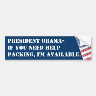 OBAMA IF YOU NEED HELP PACKING BUMPER STICKER