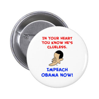 obama in your heart you know he's clueless impeach 2 inch round button