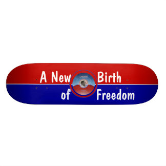 Obama Inauguration A New Birth of Freedom Skateboard