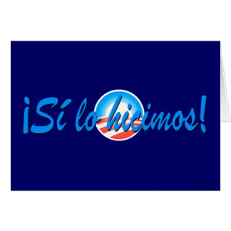 Obama Inauguration Spanish Si lo hicimos Card