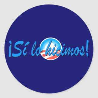 Obama Inauguration Spanish Si lo hicimos Classic Round Sticker