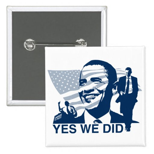 Obama Inauguration Yes We Did Pin