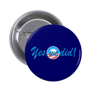 Obama Inauguration Yes We Did Pinback Button
